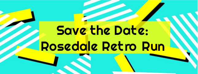 Rosedale Retro Run Save the Date